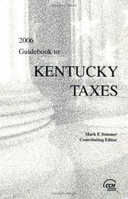 Cover of: Guidebook to Kentucky Taxes (2006) | CCH Tax Law Editors; Mark F. Sommer