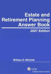 Cover of: Estate and Retirement Planning Answer Book, 2007 Edition (Answer Books) | William D. Mitchell