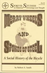 Cover of: Merry wheels and spokes of steel by Smith, Robert A.