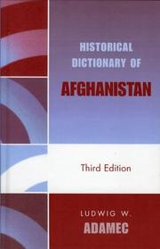 Cover of: Historical Dictionary of Afghanistan (Historical Dictionaries of Asia, Oceania, and the Middle East) by Ludwig W. Adamec