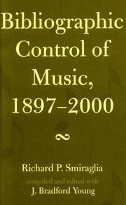 Cover of: Bibliographic control of music, 1897-2000 by Richard P. Smiraglia