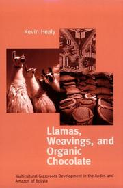 Cover of: Llamas, Weavings, and Organic Chocolate | Kevin Healy