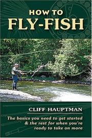 Cover of: How to Fly-Fish | Cliff Hauptman