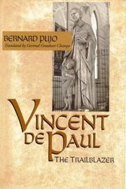 Cover of: Vincent de Paul, the trailblazer | Bernard Pujo