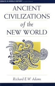 Cover of: Ancient civilizations of the New World by Richard E. W. Adams