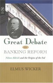 Cover of: GREAT DEBATE ON BANKING REFORM by ELMUS WICKER