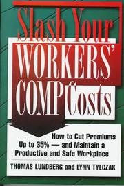 Cover of: Slash your workers' comp costs | Thomas Lundberg