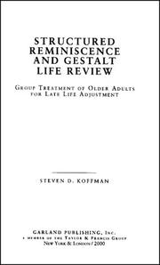 Cover of: Structured Reminiscence and Gestalt Life Review | Steven Koffman