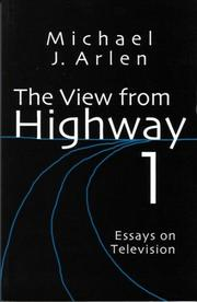 Cover of: The view from Highway 1 by Michael J. Arlen