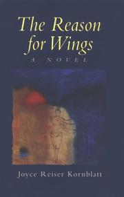 Cover of: The reason for wings | Joyce Reiser Kornblatt