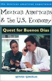 Cover of: Mexican Americans & the U.S. economy by Arturo González