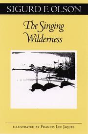 Cover of: The singing wilderness | Sigurd F. Olson