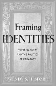 Cover of: Framing identities | Wendy S. Hesford