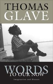 Cover of: Words to Our Now | Thomas Glave