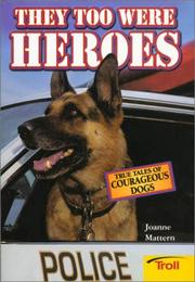 Cover of: They too were heroes by Joanne Mattern