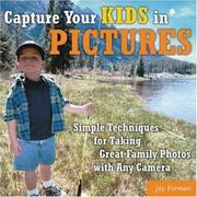 Cover of: Capture Your Kids in Pictures | Jay Forman