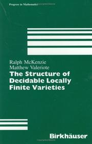 Cover of: The structure of decidable locally finite varieties by Ralph McKenzie