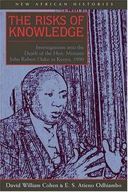Cover of: The risks of knowledge by David William Cohen