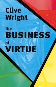 Cover of: Business Of Virtue | Clive Wright
