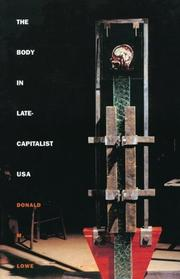 Cover of: The body in late-capitalist USA | Donald M. Lowe