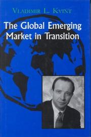 Cover of: The Global Emerging Market in Transition | Vladimir L. Kvint
