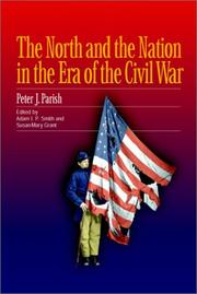 Cover of: The North and the nation in the era of the Civil War by Peter J. Parish