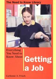 Cover of: Everything You Need to Know About Getting a Job | Carlienne Frisch