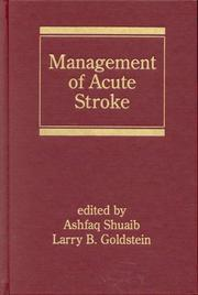 Cover of: Management of Acute Stroke (Neurological Disease and Therapy) | Shuaib/Goldstei