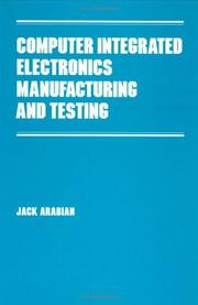 Cover of: Computer integrated electronics manufacturing and testing | Jack Arabian