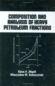 Cover of: Composition and analysis of heavy petroleum fractions by Klaus H. Altgelt
