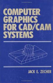 Cover of: Computer graphics for CAD/CAM systems | Jack E. Zecher