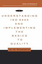 Cover of: Understanding ISO 9000 and implementing the basics to quality | D. H. Stamatis