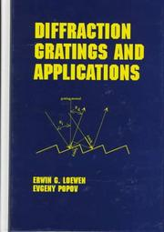 Cover of: Diffraction gratings and applications | E. G. Loewen