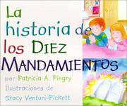 Cover of: The Story of the Ten Commandments | Patricia A. Pingry
