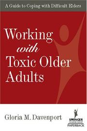 Cover of: Working With Toxic Older Adults | Gloria M., Ph.D. Davenport