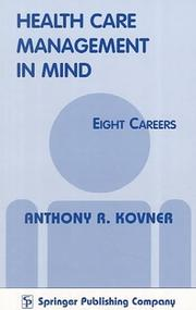 Cover of: Health Care Management in Mind--Eight Careers by Anthony R. Kovner