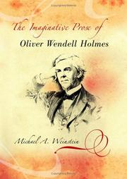 Cover of: The imaginative prose of Oliver Wendell Holmes by Michael A. Weinstein