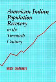 Cover of: American Indian population recovery in the twentieth century by Nancy Shoemaker