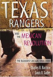 Cover of: The Texas Rangers and the Mexican Revolution | Charles H. Harris