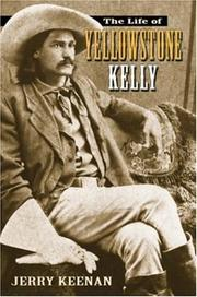 Cover of: The life of Yellowstone Kelly | Jerry Keenan