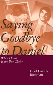 Cover of: Saying Goodbye to Daniel | Juliet Cassuto Rothman