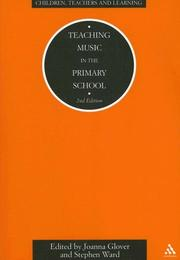 Cover of: Teaching Music in the Primary School (Children, Teachers and Learning (Continuum)) | Joanna Glover