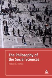 Cover of: The Philosophy of the Social Sciences | Robert Bishop