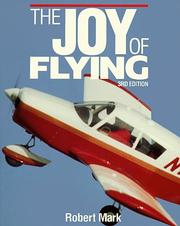 Cover of: The joy of flying by Robert Mark