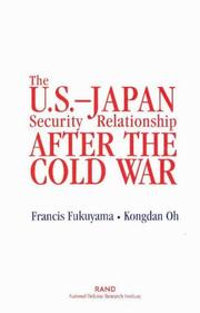 Cover of: The U.S.-Japan security relationship after the Cold War | Francis Fukuyama