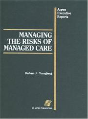 Cover of: Managing the Risks of Managed Care (Aspen Executive Reports) | Barbara J. Youngberg