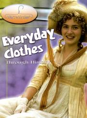 Cover of: Everyday Clothes Through History (Why Do We Wear?) | Fiona MacDonald