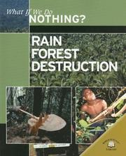 Cover of: Rain Forest Destruction (What If We Do Nothing?) by Ewan McLeish