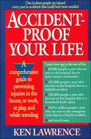 Cover of: Accident-proof your life by Ken Lawrence