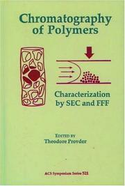 Cover of: Chromatography of polymers | Theodore Provder